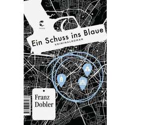 Franz Dobler: Ein Schuss ins Blaue. Kriminalroman. Tropen, München 2019. 288 S., 20 Euro.